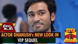 Dhanush's new look in VIP sequel…