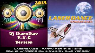 Laserdance - Party For The Home - Coming Warriors (Dj Ikonnikov E.x.c Version)
