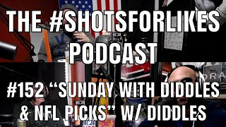 "#152 ""Sunday With Diddles & NFL Picks!"" w/ Diddles"