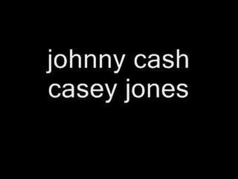 casey jones by johnny cash