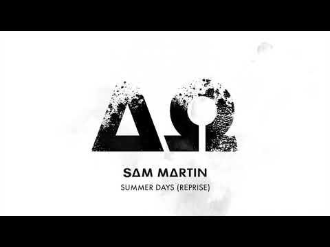 Sam Martin - Summer Days [Reprise] (Official Audio) Mp3
