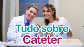 Cateter: quando é indicado, quais são e principais cuidados.