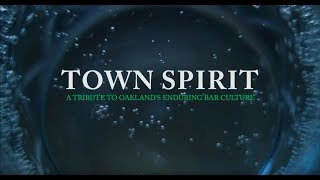 Town Spirit: A Tribute to Oakland's Enduring Bar Culture Trailer