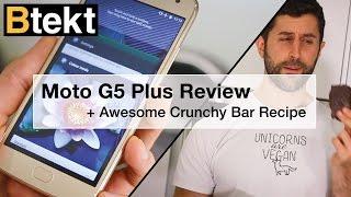 Moto G5 Plus Review + Crunchie Bar Recipe (06:30)