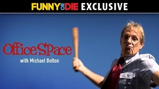 Office Space with Michael Bolton