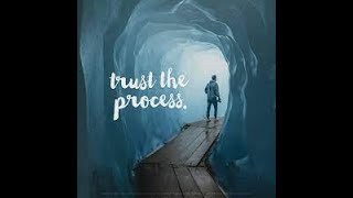 """Trust The Process""  Matthew 27:46"
