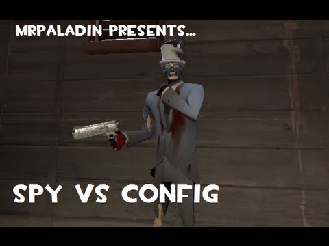 Spy VS Config (MrPaladin TF2 Gameplay with Commentary)