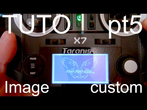 Tuto Taranis QX7 (PT5) : Open TX, Image d'accueil personnalisée