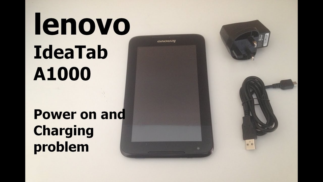 lenovo IdeaTab A1000 - Power on and Charging Failure Issue, dead after low  charge