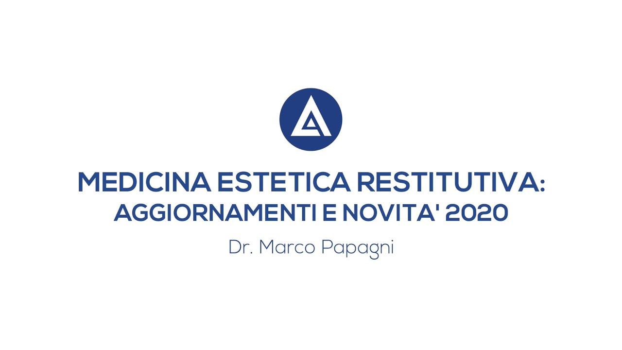 MEDICINA ESTETICA RESTITUTIVA - Videointervista Dott. Marco Papagni - Congresso Agorà 2020