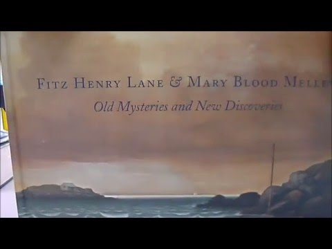 FITZ HENRY LANE AND MARY BLOOD MELLEN: