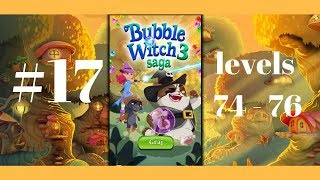 Bubble Witch Saga 3 #17 Level 74-76 (King) Gameplay Walkthrough