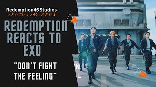 Redemption Reacts to EXO 엑소 'Don't fight the feeling' MV