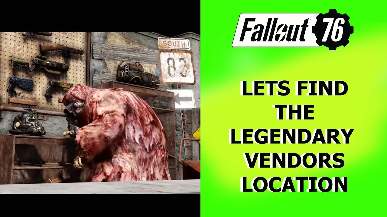 Fallout 76 LEGENDARY VENDOR LOCATION FOUND
