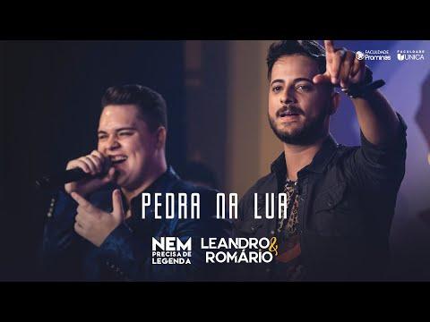 Leandro e Romário - Pedra na Lua - (DVD Nem Precisa de Legenda)