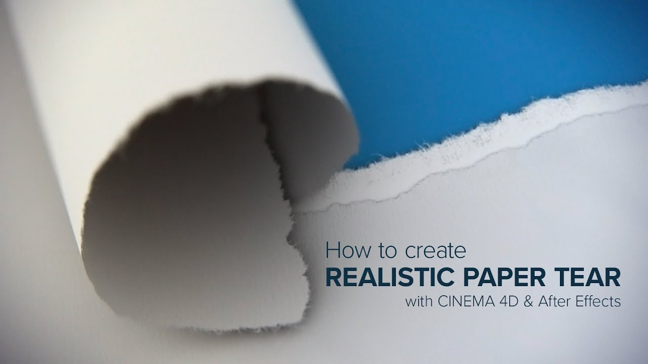 Realistic Paper Tear with Cinema 4D & After Effects