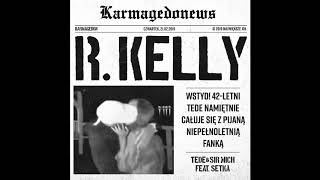 TEDE & SIR MICH – R. KELLY (FEAT. SETKA) / KARMAGEDON