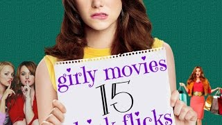 15 of the best girl movies / chick flicks !