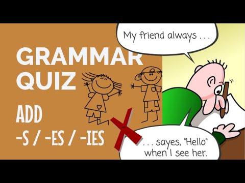 Grammar Quiz - Add: S / Es / Ies