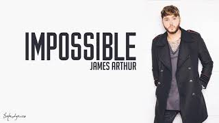 James Arthur - Impossible ( Lyrics)