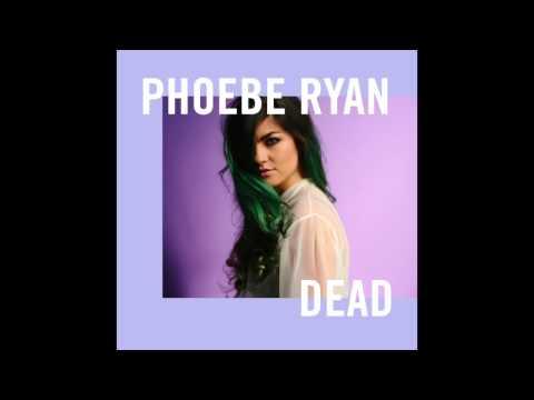 Phoebe Ryan - Dead (Audio)