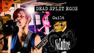 Dead Split Egos - Guilt | Live @ No Culture