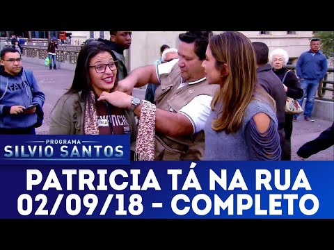 Patricia Tá na Rua | Programa Silvio Santos (02/09/18)