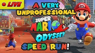 A LIVE UNPROFESSIONAL Super Mario Odyssey SPEED RUN! JOIN US!