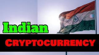 अब आएगी  India की  CryptoCurrency - My Opinion