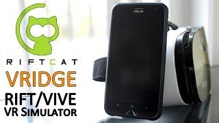 Riftcat VRidge: Turn Smarphone into VR RIFT or VIVE