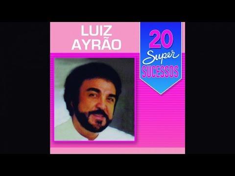 Luiz Ayrão - 20 Super Sucessos
