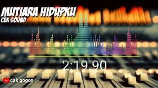 Download Lagu MUTIARA HIDUPKU cek sound mantap mp3