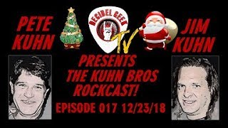 Ep. 17 The Kuhn Bros ROCKCAST! The Christmas Episode