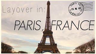 Layover in Paris, France | Vlog