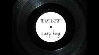 TONE DEPTH  Everything