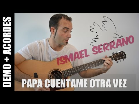 Papa cuentame otra vez - Ismael Serrano Letra y Acordes GUITARRA Cover FACIL