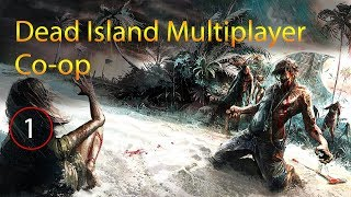 Dead Island Multiplayer Co-op! | Zombie Survival Game (2018)
