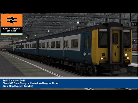 Train Simulator 2021 Class 318 from Glasgow Central to Glasgow Airport Express Service |