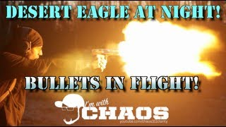 DESERT EAGLE 50AE AT NIGHT - Fire Rings and Bullets in Flight!