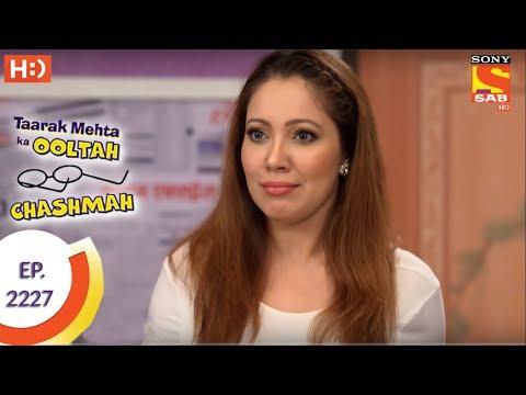 Taarak Mehta Ka Ooltah Chashmah - तारक मेहता - Ep 2227 - 19th Jun, 2017