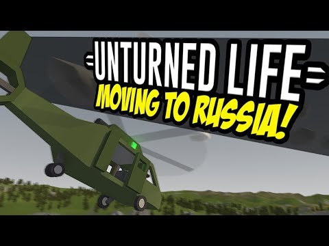 MOVING TO RUSSIA - Unturned Life Roleplay #48
