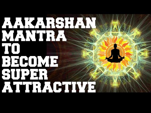ATTRACTION MANTRA : SUPER  POWERFUL : GET ATTRACTIVE, MAGNETIC, RADIANT, CHARMING : FAST RESULTS !