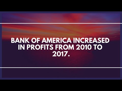 Bank Of America increased In Profits From 2010 To 2017.