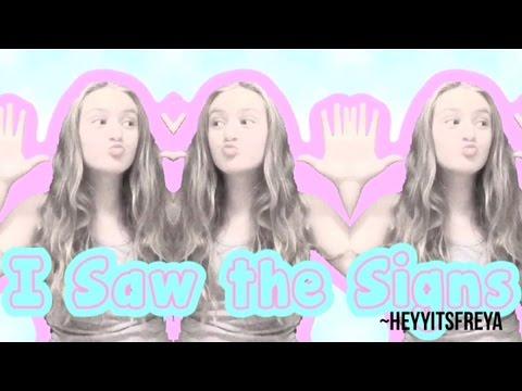 I Saw the Signs Video Star ~HeyyItsFreya