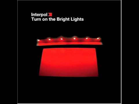 Interpol - Turn On The Bright Lights (full album)
