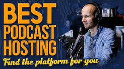 Best Podcast Hosting (& Easiest!) Platforms for Your Show