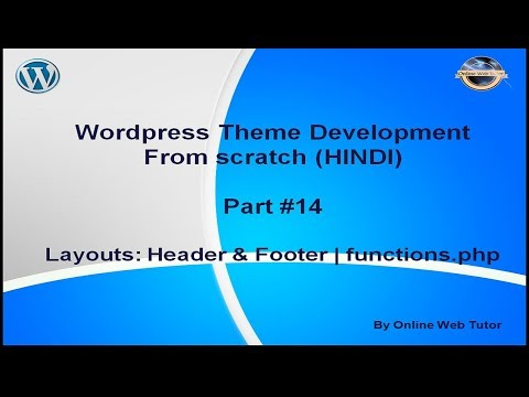 Wordpress Theme Development tutorial from scratch (Part 14) Layouts: header & footer | functions.php