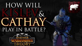 How will KISLEV & CATHAY play in battle? - Warhammer 3 Theory #TotalWar #WarhammerIII #WH3
