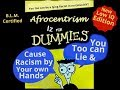 Afrocentric for Dummies ( low IQ Black Liars) 2018 Edition