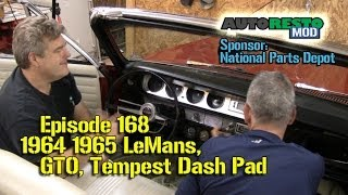 Dash Pad install 1964 1965 LeMans, GTO, Tempest Episode 168 Autorestomod